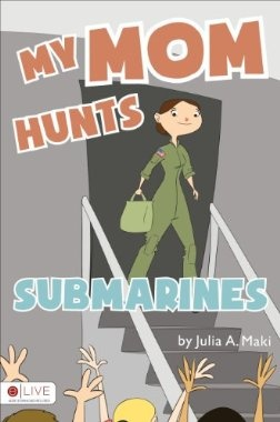 MY MOM HUNTS SUBMARINES - This is a story written for young children about a little girl who has a mother in the military. Everything about their day is normal- except when the mother goes off to work, she will fly in planes and hunt for submarines. Sometimes she has to travel and is away for a while, but she will always come home. #MilChild Books www.operationwearehere.com/childrenbooks.html