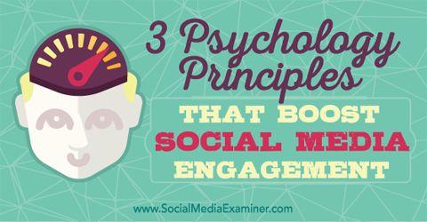3 Psychology Principles That Boost Social Media Engagement Social Media Examiner