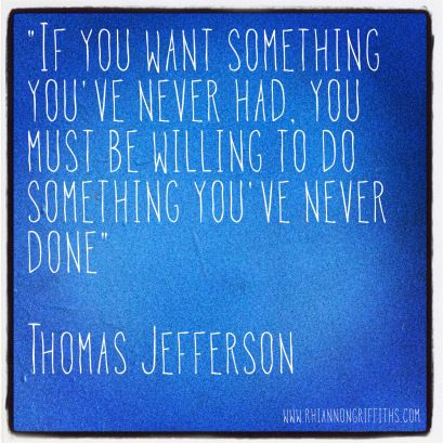 #quote for #inspiration  Possibly not actually by Jefferson - but the sentiment is good, nonetheless.