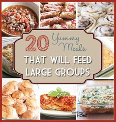 20 Meals that Feed Large Groups | Thriving Home