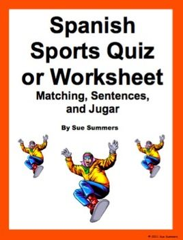 Spanish Sports Quiz or Worksheet by Sue Summers - Includes 15 Matching, sentences, and jugar