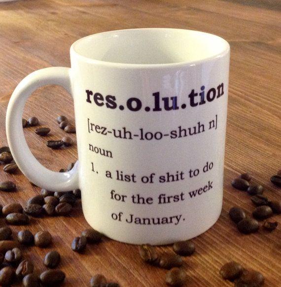 New Year's Resolution, funny mug, gift mug, motivational, sublimated 11oz mug, MugShotDesigns