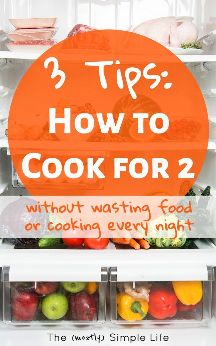 Tips for Cooking for Two | We don't cook big meals every night and I don't like food to go to waste, so these are simple ways to cook on a budget for only couple people. We use our freezer a lot and it's so helpful! #dinner #onabudget #cookingfortwo #newlyweds #emptynest via @mostlysimple1