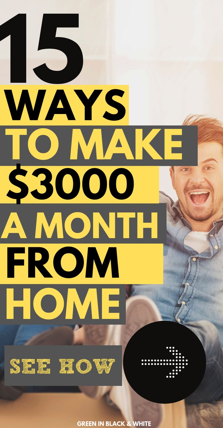 15 Mega Ways to Make $3000 a month from home