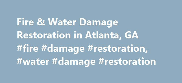 Fire & Water Damage Restoration in Atlanta, GA #fire #damage #restoration, #water #damage #restoration http://trading.nef2.com/fire-water-damage-restoration-in-atlanta-ga-fire-damage-restoration-water-damage-restoration/  # Atlanta, GA Fire Water Damage Restoration BELFOR Atlanta provides emergency response and property restoration services for fire, water, mold, wind and storm damage in Metro Atlanta, Northern Georgia, and Central Georgia. Services for both residential and commercial…