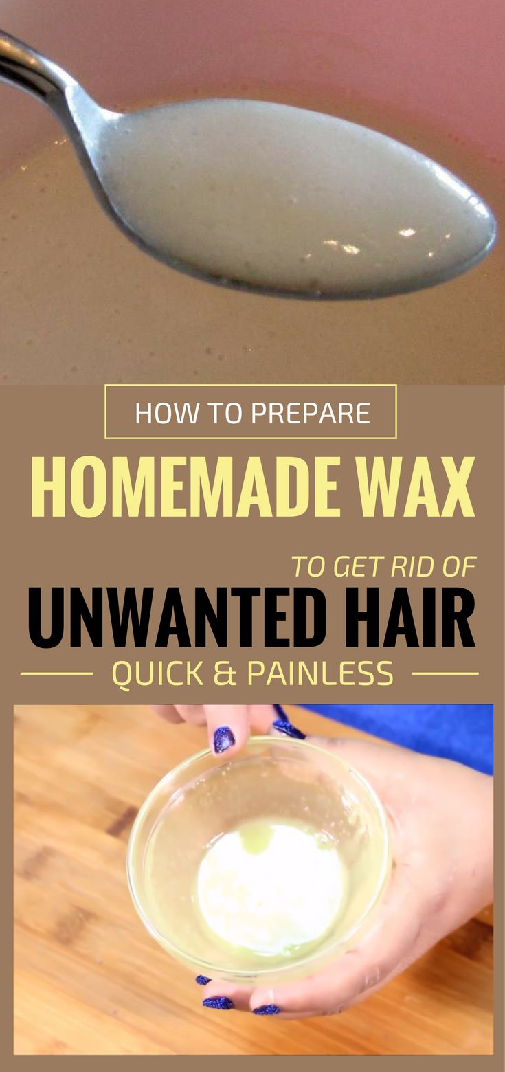 How To Prepare Homemade Wax To Get Rid Of Unwanted Hair - WomenIdeas.net