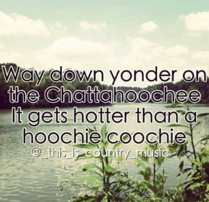 This song is always stuck in my head!  chattahoochee by Alan Jackson
