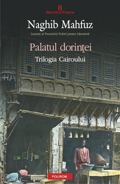 Palatul dorintei. Trilogia Cairoului Vol. 2 de Naghib Mahfuz - 31,15 lei - cu reducere 30% - Elefant.ro