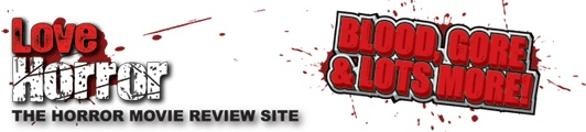 Love Horror - The Horror Movie Review site.