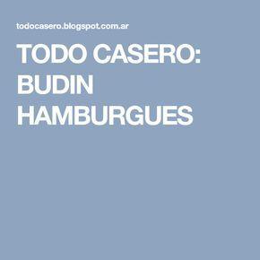TODO CASERO: BUDIN HAMBURGUES
