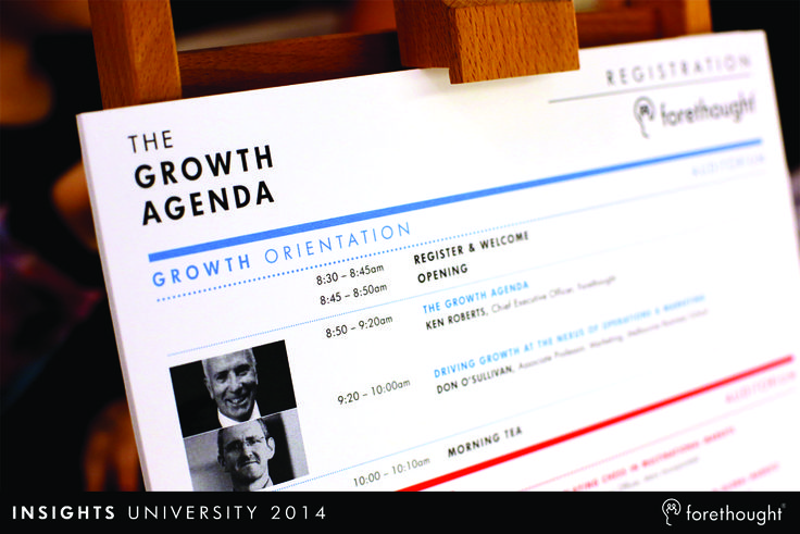 Welcome to #InsightsUni14 - The Growth Agenda www.forethought.com.au