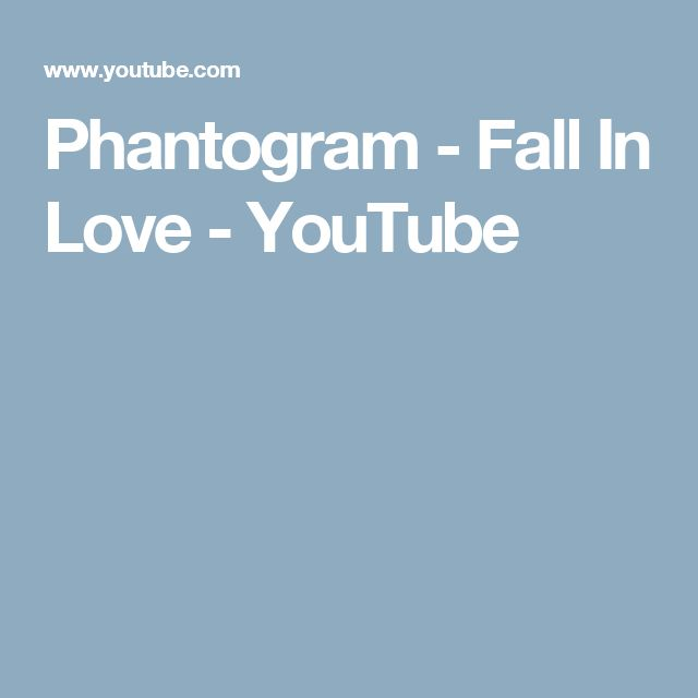Phantogram - Fall In Love - YouTube