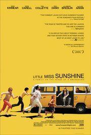 Little Miss Sunshine (2006), Greg Kinnear, Steve Carell, Toni Collette, Abigail Breslin, Paul Dano, Alan Arkin; written by Michael Arndt, directed by Jonathan Dayton and Valerie Faris.