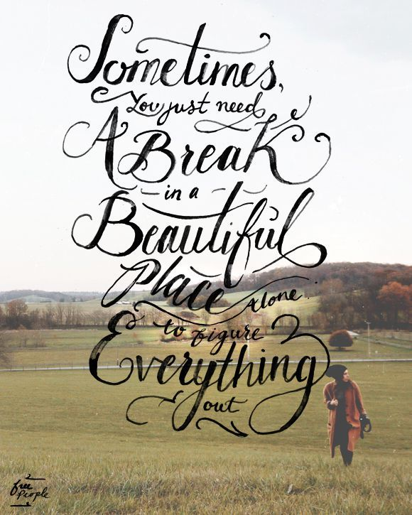 Monday Quote: Sometimes You Just Need A Break
