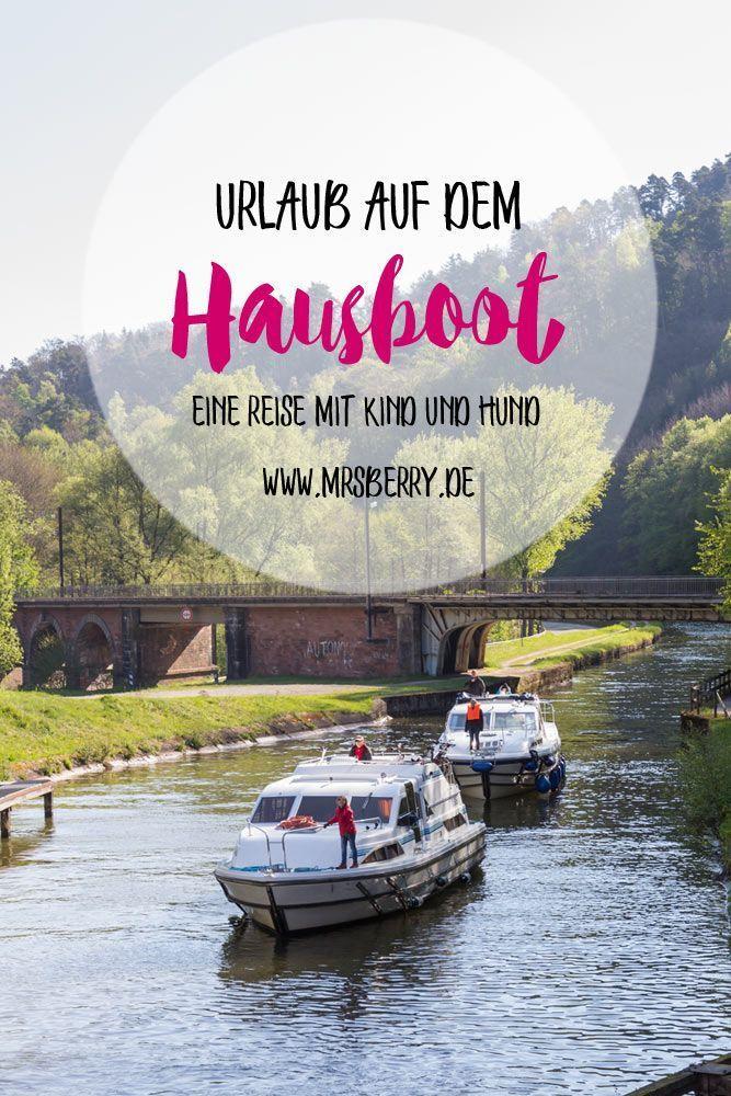 Hausbooturlaub Mit Kind Unterwegs Auf Dem Rhein Marne Kanal Im Elsass 2 Boot Urlaub Urlaub Und Reisen