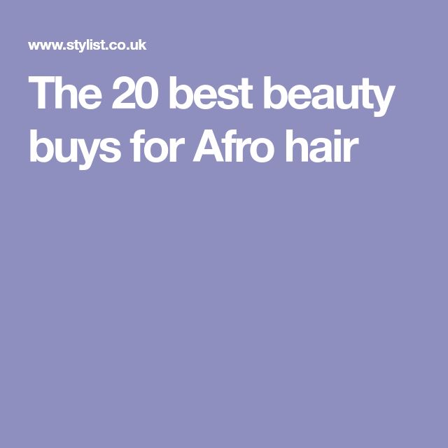 The 20 best beauty buys for Afro hair