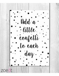 "Kaart ""Add a little confetti to each day"""