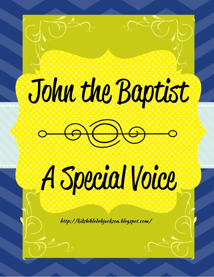 Bible Fun For Kids: Cathy's Corner: John the Baptist: A Special Voice