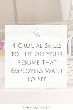 4 crucial skills to put on your resume and cover letter that employers want to see. When applying for a job, ensure that you include these skills to even be remotely considered and ensure you get that callback for a job interview! Click through now to find out what they are!