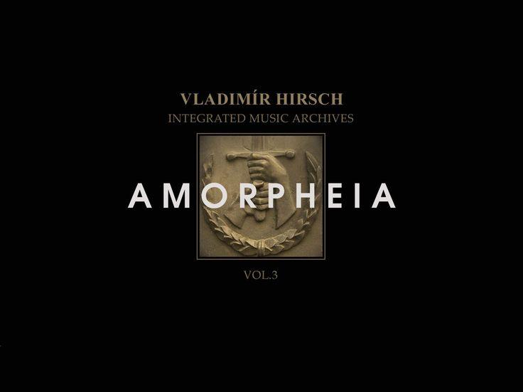 Vladimír Hirsch - Amorpheia
