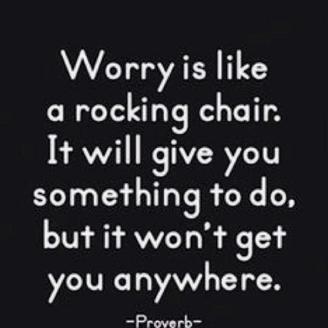 InterestingRemember This, Rocks Chairs, Inspiration, Quotes, Rocking Chairs, So True, Living, Worry, True Stories