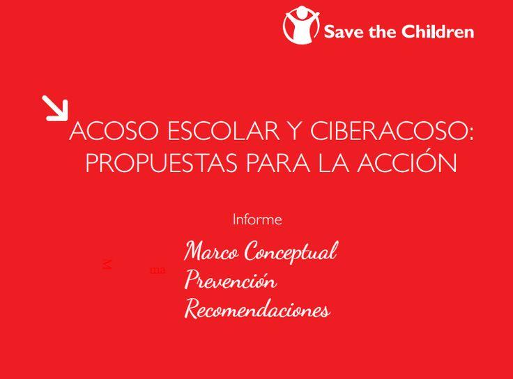 """Save the Children. Informe """"Acoso escolar y ciberacoso: propuestas para la acción"""". Competencia Digital. Cyberbullying. Netiqueta. Seguridad en red."""