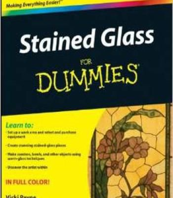 Stained Glass For Dummies By Vicki Payne PDF