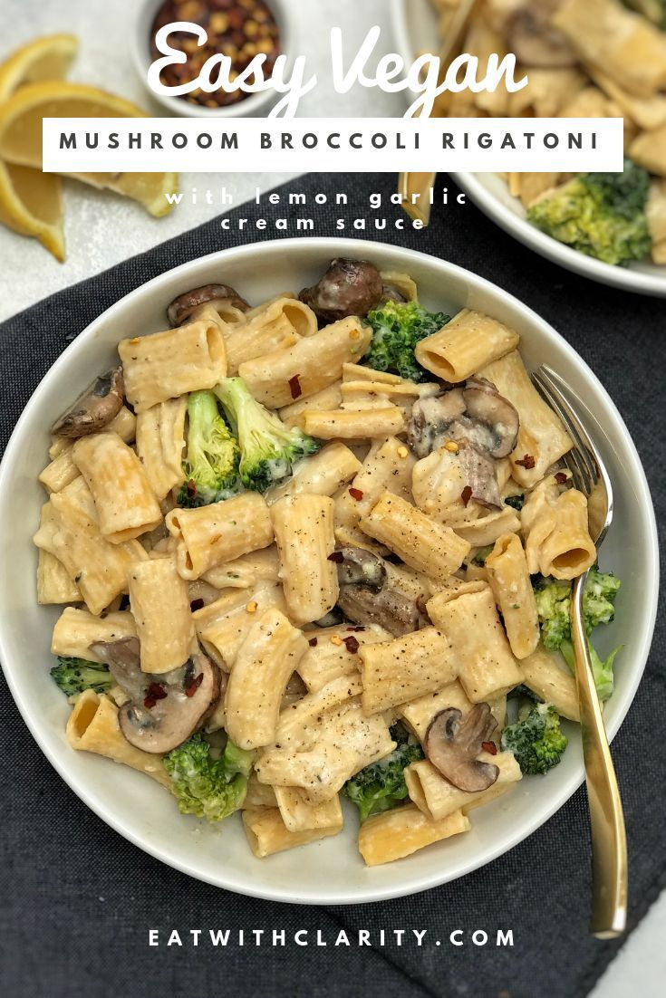 Mushroom Broccoli Pasta With Vegan Garlic Cream Sauce Eat With Clarity Recipe Vegan Dinner Recipes Vegan Pasta Recipes Healthy Recipes