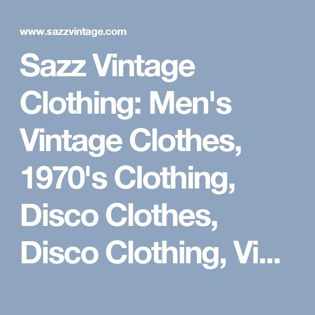 Sazz Vintage Clothing: Men's Vintage Clothes, 1970's Clothing, Disco Clothes, Disco Clothing, Vintage Fashion, Philadelphia Vintage Clothing Store
