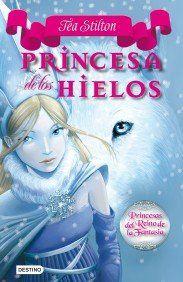 Princesa de los hielos. Tea Stilton. Destino, 2013