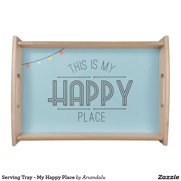 Serving Tray - My Happy Place