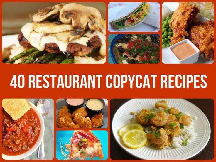 40 Restaurant Copycat Recipes  http://www.homemadehomeideas.com/40-restaurant-copycat-recipes/