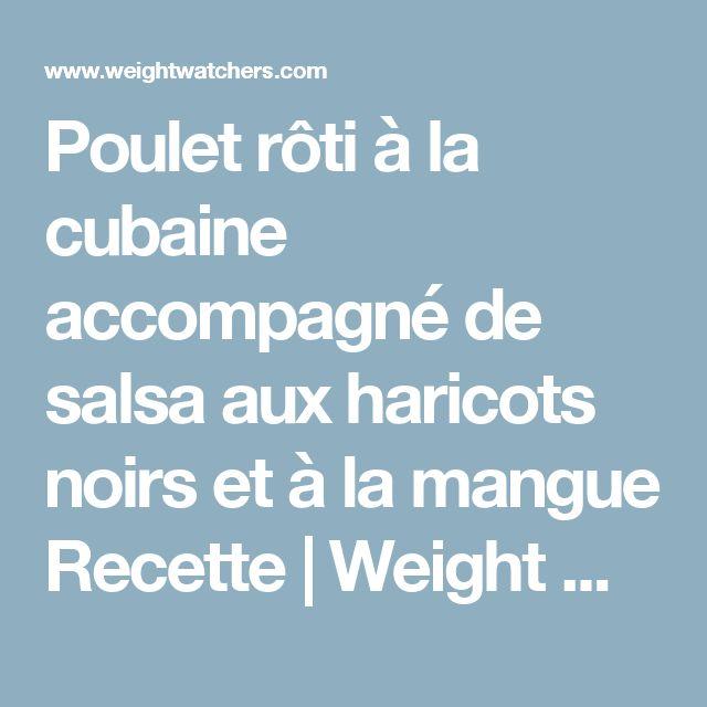 Poulet rôti à la cubaine accompagné de salsa aux haricots noirs et à la mangue Recette | Weight Watchers Canada