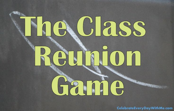 Celebrate Every Day With Me: The Class Reunion Game. (This would be cute for like, 20th....maybe not 10th.)