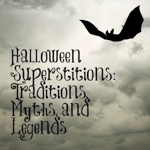 Halloween Superstitions: Traditions, Myths, and Legends