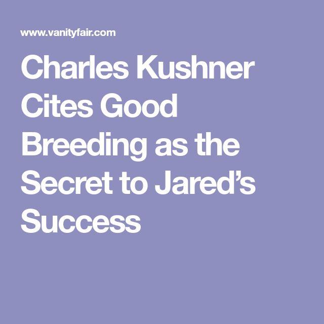 Charles Kushner Cites Good Breeding as the Secret to Jared's Success