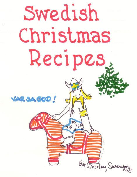 "Swedish Christmas Recipes | Lottie  (I can't find my recipe book... so I'm having to improvise with online Swedish recipes for this year; maybe I'll strike gold with a new-""er"" recipe)"