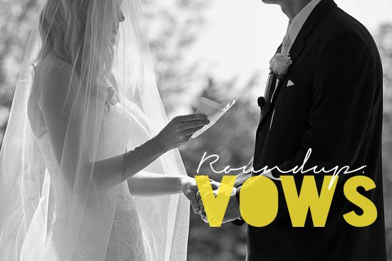 A great post of sample wedding vows (secular ones and religious ones too) to get you started thinking.