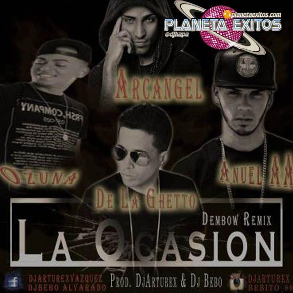 Arcangel Ft De La Ghetto, Ozuna & Anuel AA - La Ocasion (Dembow Remix)