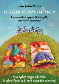 Könyv: Egyszerűbb gyermekkor (Kim John Payne)