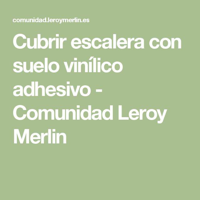 Cubrir escalera con suelo vinílico adhesivo - Comunidad Leroy Merlin