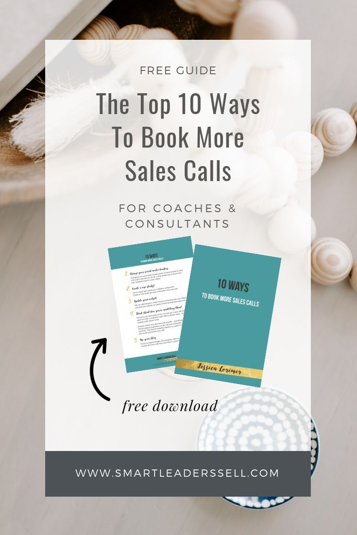 This Free Guide Will Help You If You Re A Coach Or Consultant Book More Sales Calls Which Will Inc Small Business Success Sales And Marketing Coaching Business