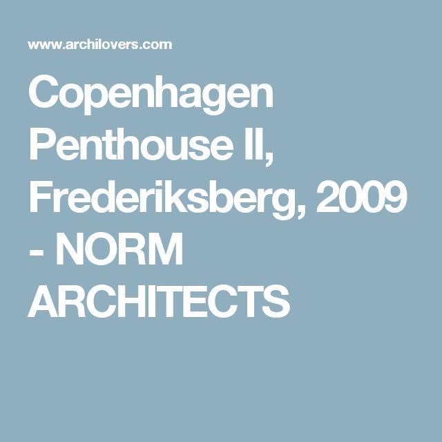 Copenhagen Penthouse II, Frederiksberg, 2009 - NORM ARCHITECTS