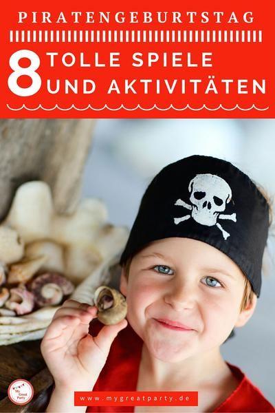 8 Ideen für Spiele und Aktivitäten für den Piratengeburtstag.