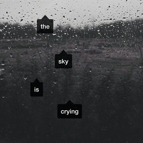 ☔The Sky is Crying☔
