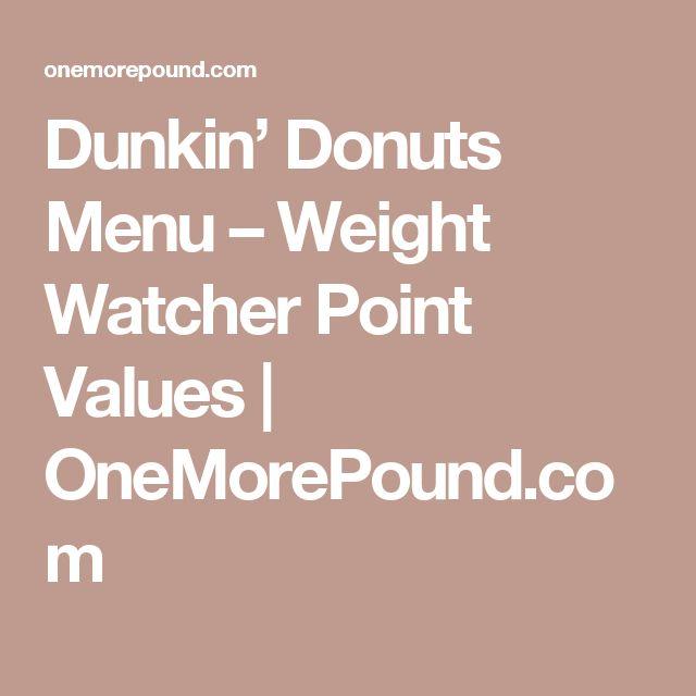 Dunkin' Donuts Menu – Weight Watcher Point Values   OneMorePound.com