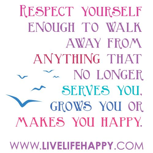 AmenRemember This, Walks, Respectyourself, Respect Yourself, Happy, Life Lessons, Inspiration Quotes, Self Respect, Good Advice