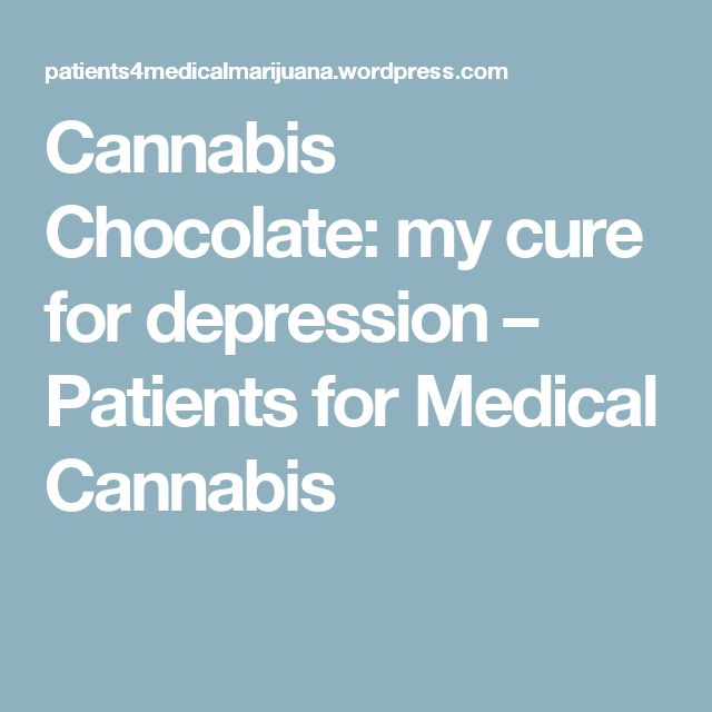 Cannabis Chocolate: my cure for depression – Patients for Medical Cannabis