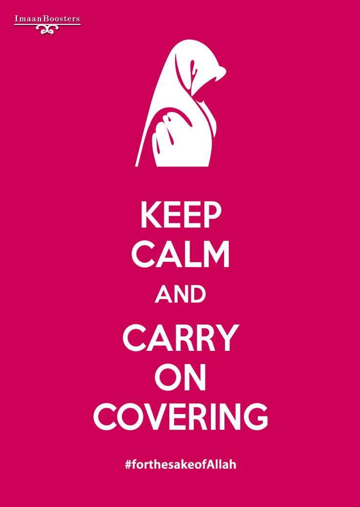Keep calm and carry on covering for the sake of Allah