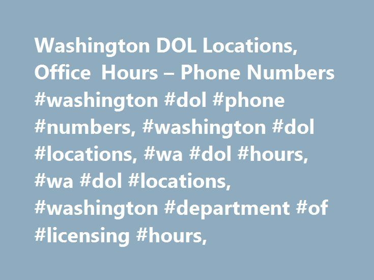 Washington DOL Locations, Office Hours – Phone Numbers #washington #dol #phone #numbers, #washington #dol #locations, #wa #dol #hours, #wa #dol #locations, #washington #department #of #licensing #hours, http://game.nef2.com/washington-dol-locations-office-hours-phone-numbers-washington-dol-phone-numbers-washington-dol-locations-wa-dol-hours-wa-dol-locations-washington-department-of-licensing-hour/  DMV Office Finder in Washington Up-To-Date Ticket History Check! For a monthly fee, you'll be…